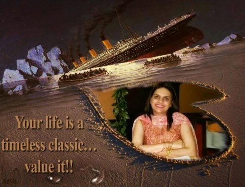 Your Life is a timeless classic, Value it!!